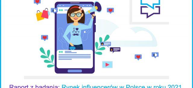 """Polski rynek influencer marketingu 2021"" – raport Reachablogger.pl"